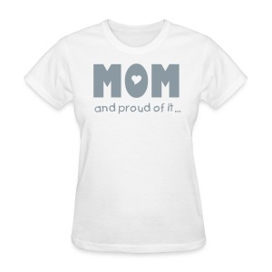 MOM and proud of it (silver) - Women's T-Shirt