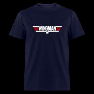 T-Shirts ~ Men's T-Shirt ~ TOP GUN WINGMAN T-Shirt