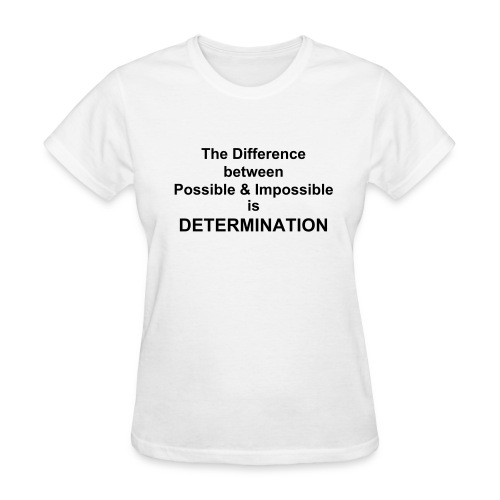 determination - Women's T-Shirt