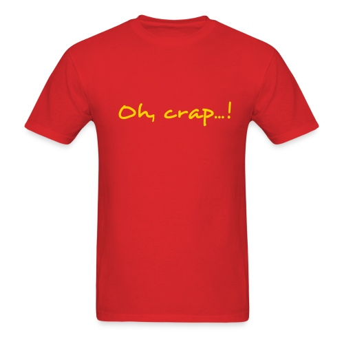 Oh, Crap...! T-Shirt - Men's T-Shirt
