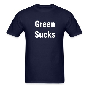 Green Sucks! - Men's T-Shirt