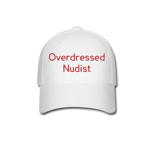 Overdressed Nudist - Baseball Cap