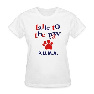 Talk To The Paw - Women's T-Shirt