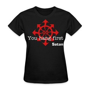 You hang first -Satan- - Women's T-Shirt