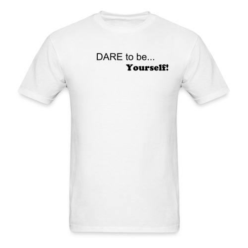 Dare to be yourself - Men's T-Shirt