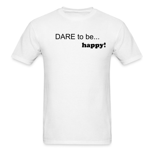 Dare to be happy - Men's T-Shirt