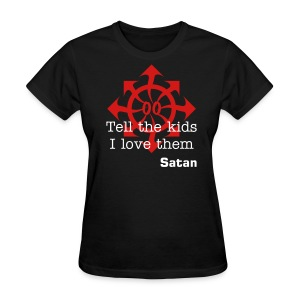 Tell the kids I love them -Satan- - Women's T-Shirt