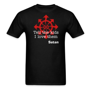 Tell the kids I love them -Satan- - Men's T-Shirt