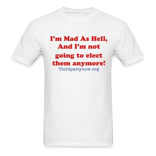 Mad As Hell Tee - Men's T-Shirt