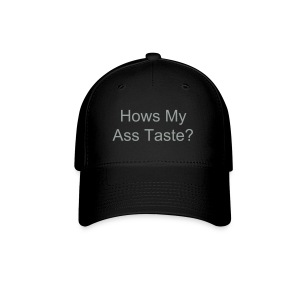 Hows My Ass Taste Flex Hat - Baseball Cap