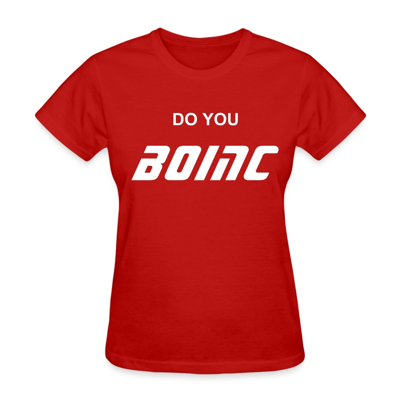 Do You BOINC?  - Women's T-Shirt