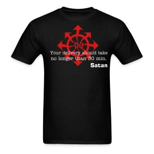 Your delivery should take no longer than 30 min. -Satan- - Men's T-Shirt
