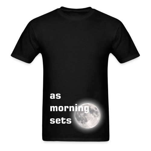 As Morning Sets moon and quote black tee - Men's T-Shirt