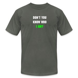 Don't You Know Who I Am? Men's T-Shirt (Asphalt) - Men's T-Shirt by American Apparel