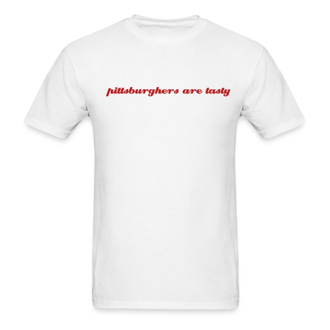 pittsburghers are tasty - T-shirt