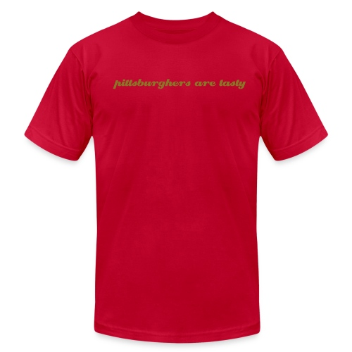 American Apparel T-shirt - pittsburghers are tasty  - Men's Fine Jersey T-Shirt
