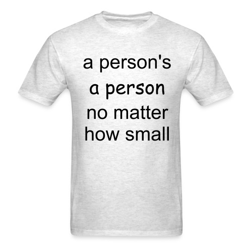 A Person's a Person - Men's T-Shirt