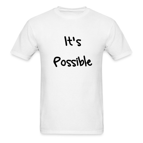 It's Possible - Men's T-Shirt