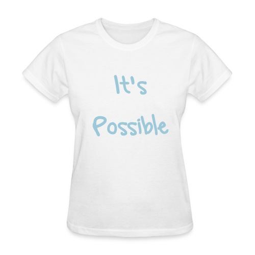 It's Possible (Girls) - Women's T-Shirt