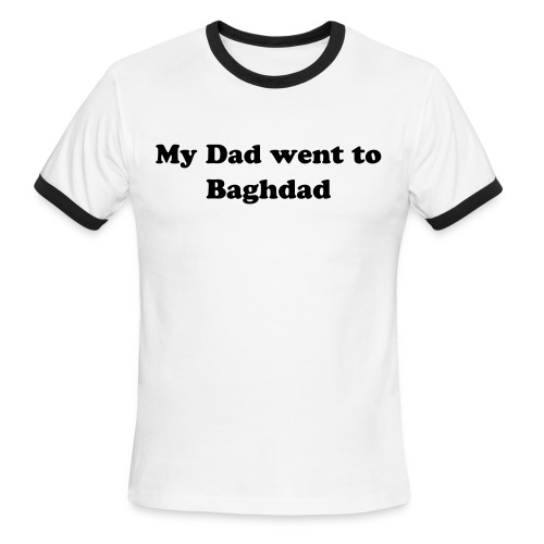 My Dad went to Baghdad.. - Men's Ringer T-Shirt