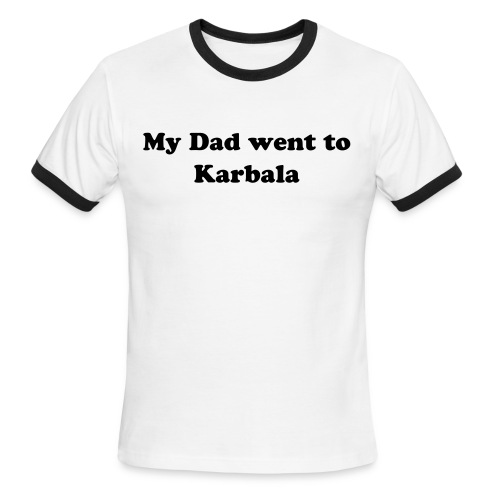 My Dad went to Karbula.. - Men's Ringer T-Shirt