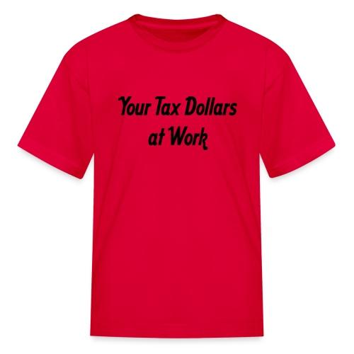 Tax Dollars - Red Short Sleeve Tee - Kids' T-Shirt