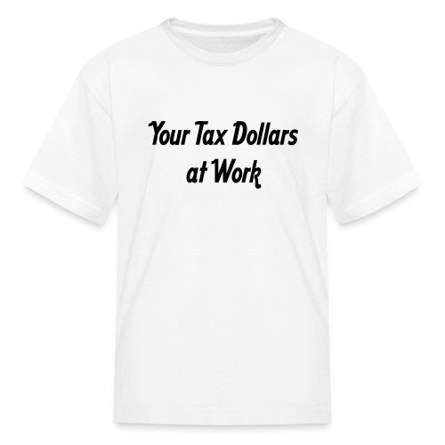 Tax Dollars -White Short Sleeve Tee - Kids' T-Shirt