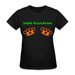 Irish Knockers. - Women's T-Shirt