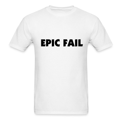 Epic Fail T-Shirt - Men's White - Men's T-Shirt