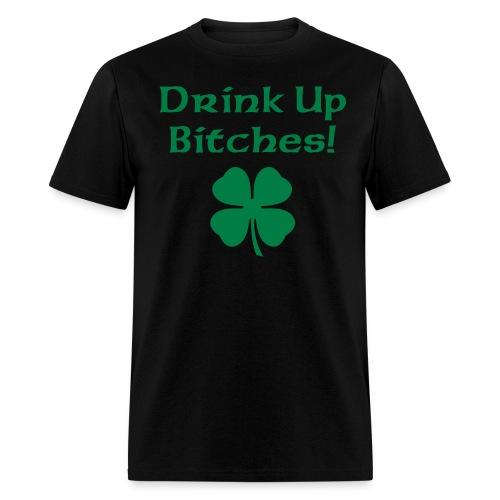 Drink Up... - Men's T-Shirt