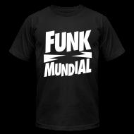 T-Shirts ~ Men's T-Shirt by American Apparel ~ Funk Mundial Classic