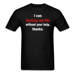 destroy my life - Men's T-Shirt