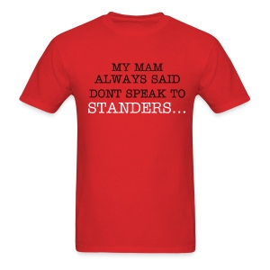 Dont talk to standers - Men's T-Shirt