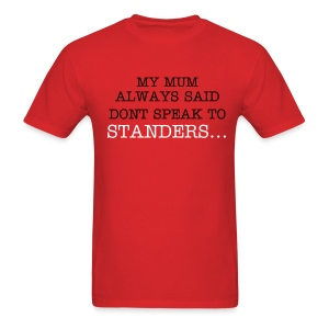 Dont talk to standers... - Men's T-Shirt