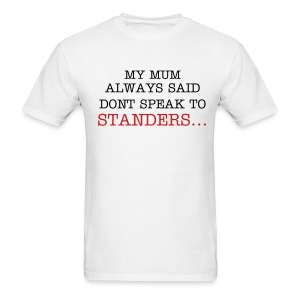 Dont talk to standers. - Men's T-Shirt