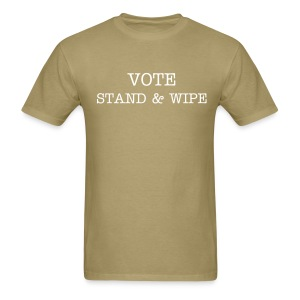 Vote Stand & Wipe - Men's T-Shirt