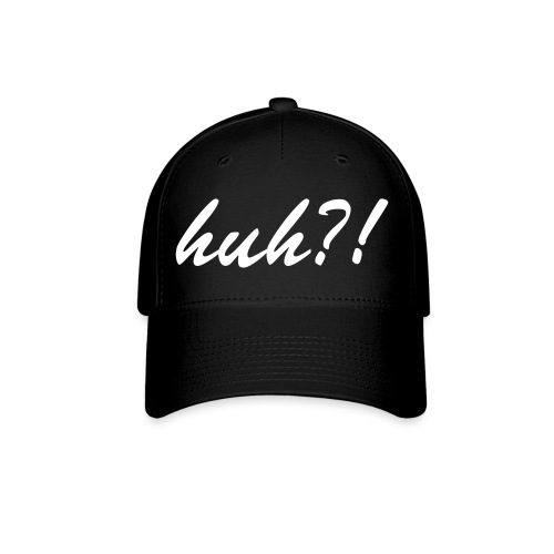Black huh?! Hat - Baseball Cap