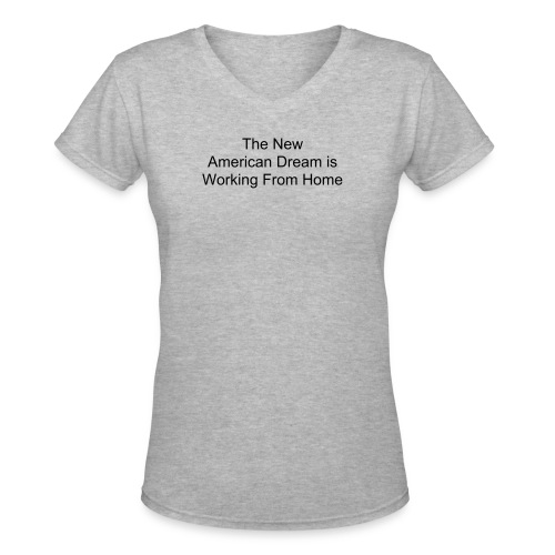 The New American Dream Ladies T-Shirt - Women's V-Neck T-Shirt