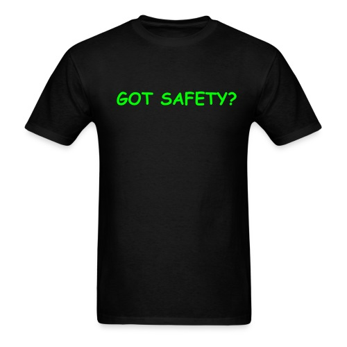 Got Safety? - Men's T-Shirt