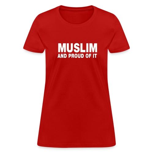 Muslim (And Proud of it) - Women's T-Shirt