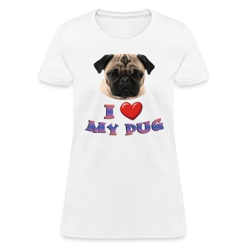 I love My Pug - Women's T-Shirt