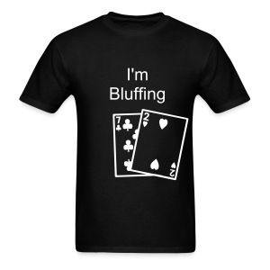 Bluffing - Men's T-Shirt