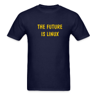 T-Shirts ~ Men's T-Shirt ~ THE FUTURE IS LINUX