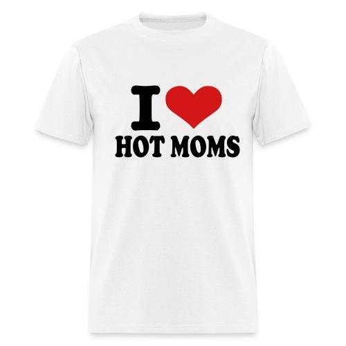 I  Love Hot Moms! - Men's T-Shirt