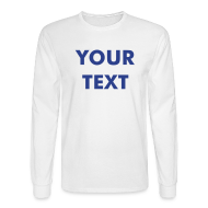 Long Sleeve Shirts ~ Men's Long Sleeve T-Shirt ~ LONG SLEEVE - Mens -Avail. in 2 Colors
