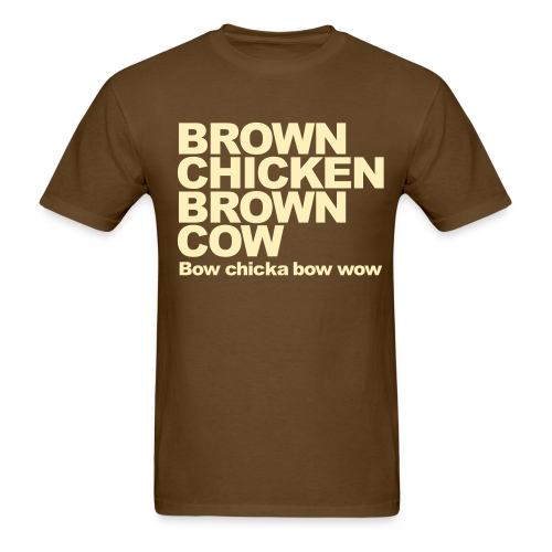 BROWN CHICKEN BROWN COW T-Shirt - Men's T-Shirt