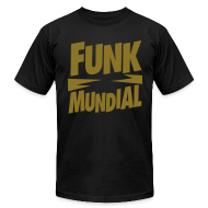 T-Shirts ~ Men's T-Shirt by American Apparel ~ Funk Mundial Bling Gold Metallic