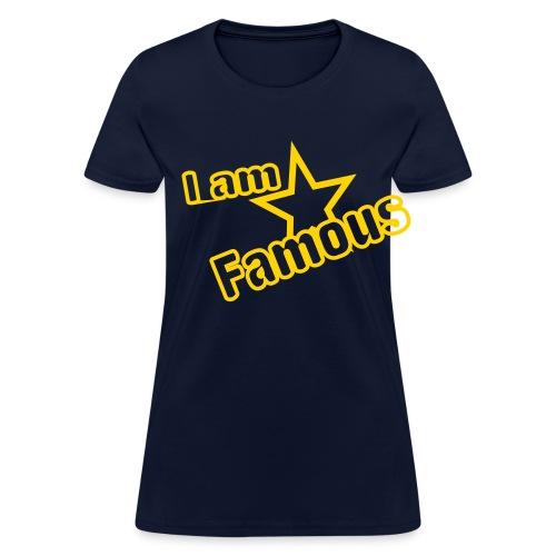 I AM Famous - Women's T-Shirt