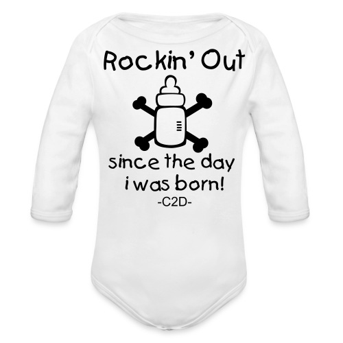 Since the Day i was Born - Organic Long Sleeve Baby Bodysuit