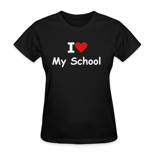 I love my school ladies tee - Women's T-Shirt